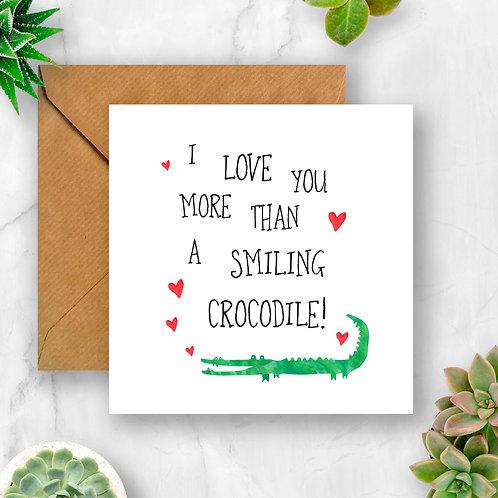 I Love You More Than a Smiling Crocodile Card