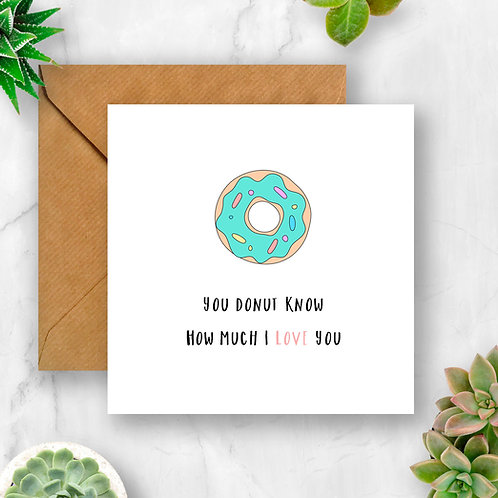 You Donut Know How Much I Love You Card