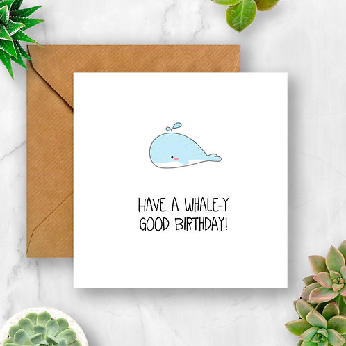 Have a Whale-y Good Birthday Card