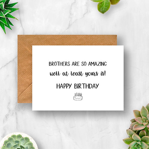 Brothers Are So Amazing Happy Birthday Card
