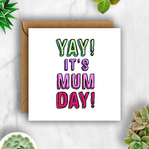 Bold Yay! It's Mum Day! Card