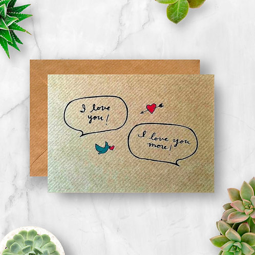 I Love You More Speech Bubbles Card