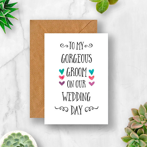 To My Gorgeous Groom Card