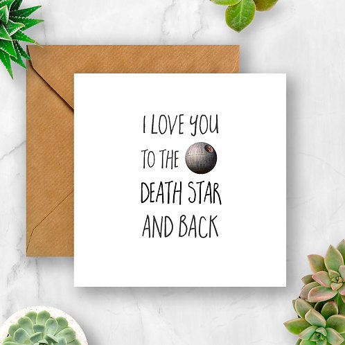I Love You to the Death Star and Back Card