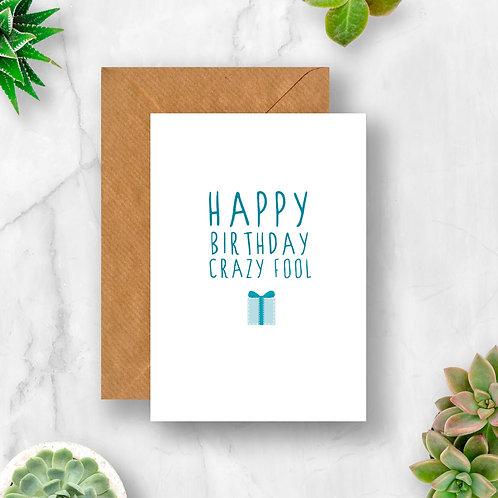 Crazy Fool Birthday Card