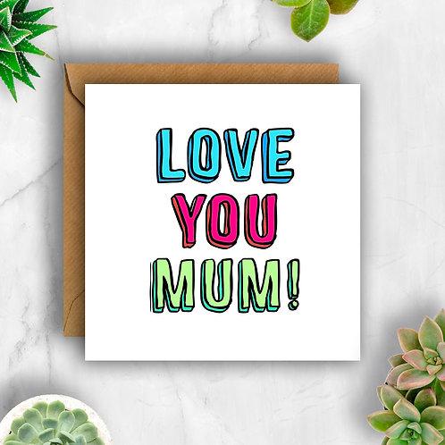 Bold Love You Mum! Card