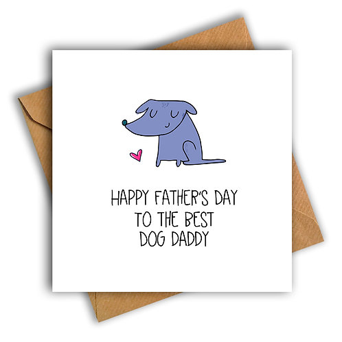 Dog Daddy Happy Father's Day Card