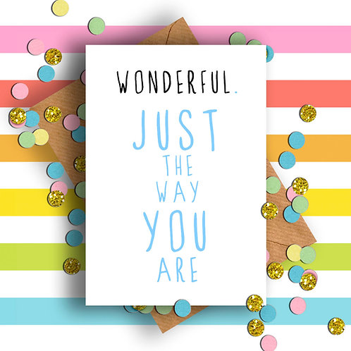Wonderful Just the Way You Are Card