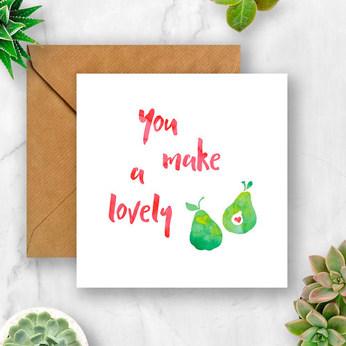 You Make a Lovely Pair/Pear Wedding/Engagement/Anniversary Card