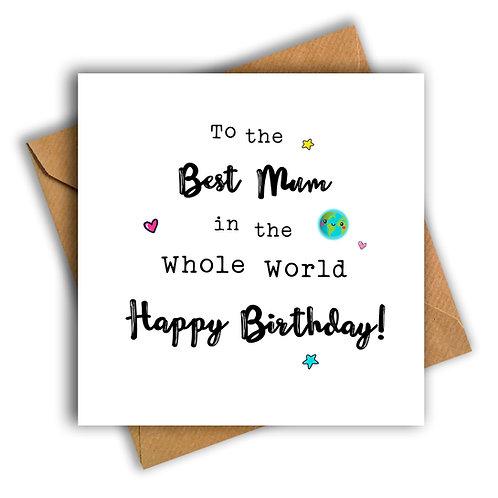 Best Mum in the Whole World Birthday Card