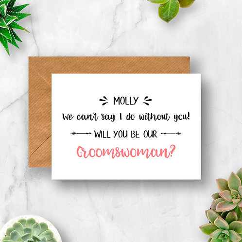 Personalised Groomswoman I Can't Say I do Without You Card