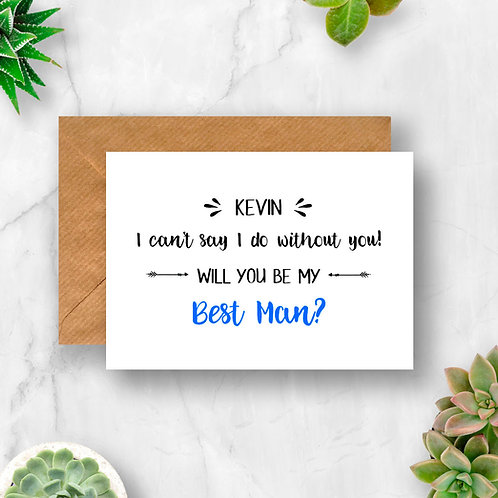 Personalised Best Man I Can't Say I do Without You Card