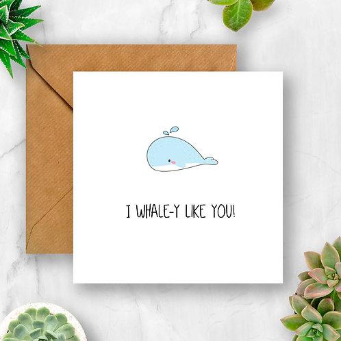 I Whale-y Like You Card