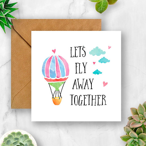 Let's Fly Away Together Card