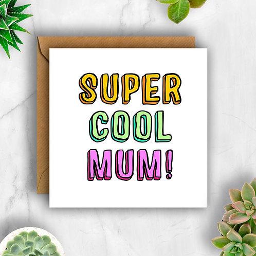 Bold Super Cool Mum! Card