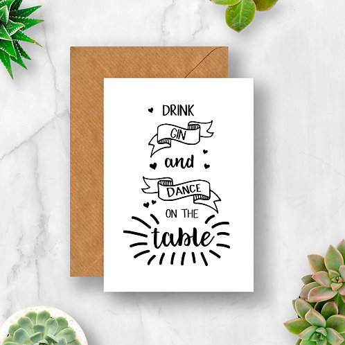 Drink Gin and Dance on the Table Card