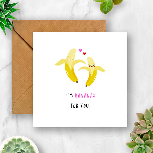 I'm Bananas for You Card
