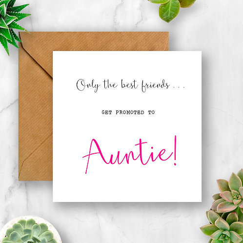 Only the Best Friends get Promoted to Auntie Pregnancy Announcement Card