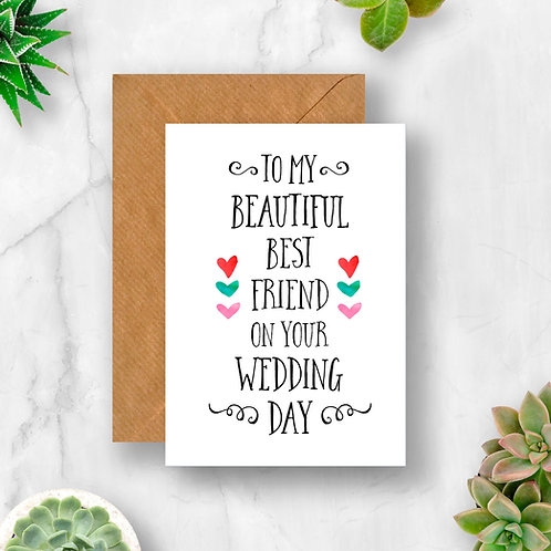 To My Beautiful Best Friend on Your Wedding Day Card