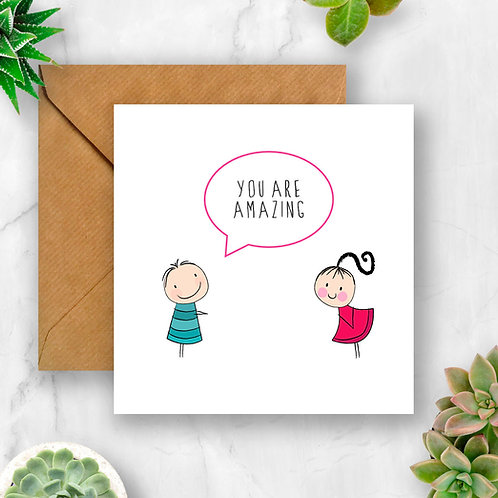 You Are Amazing Card (Boy to Girl)