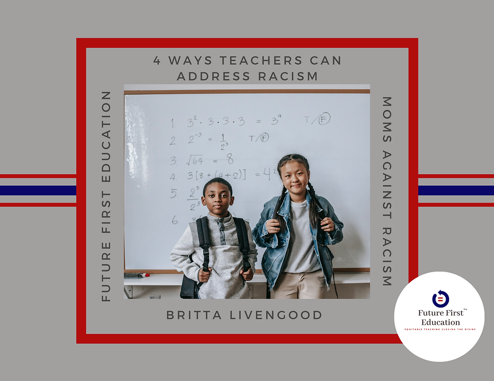 4 things teachers can do in their clasrooms to combatt racism