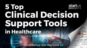 StartUs Insights- Top 5 Clinical Decision Support Tools in Healthcare