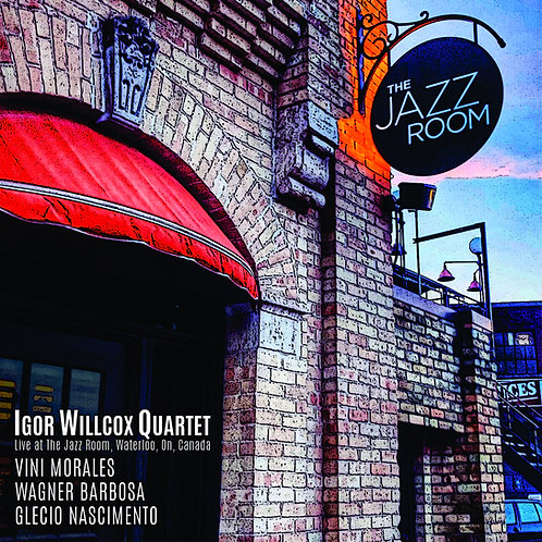 Igor Willcox Quartet - Live at The Jazz Room(Canada) - Digital Download (mp3)