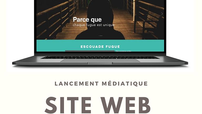 Lancement médiatique site Escouade Fugue