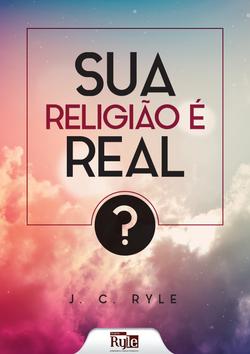 SUA RELIGIÃO É REAL?
