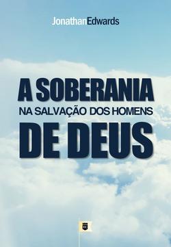 A SOBERANIA NA SALVAÇÃO DOS HOMENS..