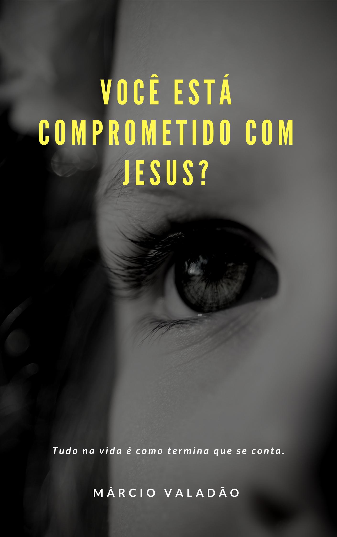VOCÊ ESTÁ COMPROMETIDO COM JESUS?