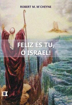 FELIZ ÉS TU Ó ISRAEL