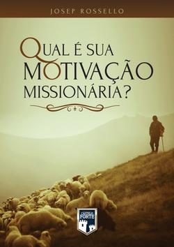 QUAL É SUA MOTIVAÇÃO MISSIONÁRIA?