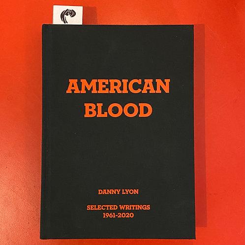 Danny Lyon: American Blood: Selected Writings 1961-2020
