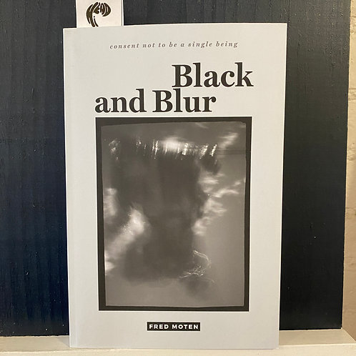 Black and Blur ( Consent Not to Be a Single Being )