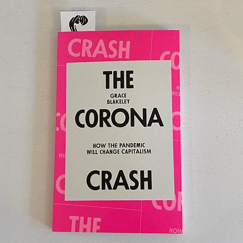 The Corona Crash: How the Pandemic Will Change Capitalism