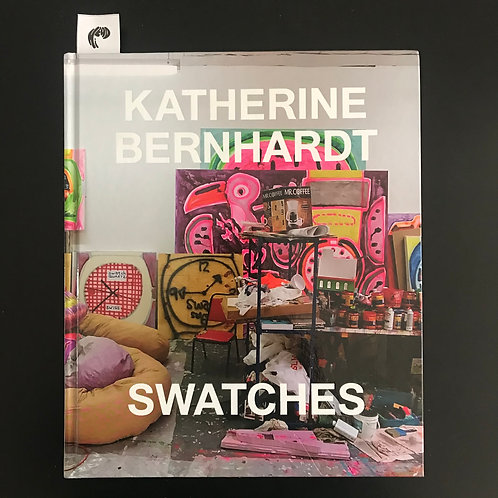 Katherine Bernhardt: Swatches