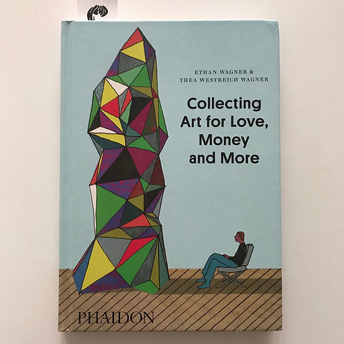 Collecting Art for Love, Money and More (Used - Great Condition)