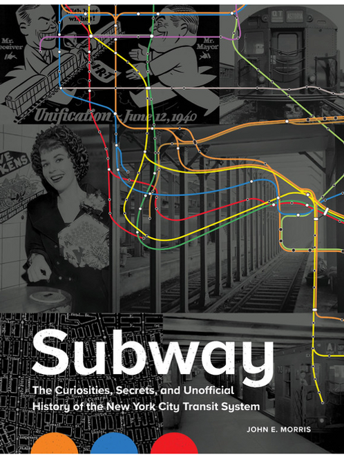 Subway: The Curiosities, Secrets, and Unofficial History of the NYC Transit