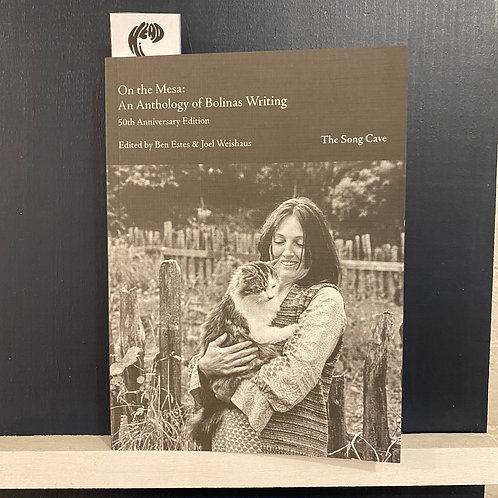 On the Mesa: An Anthology of Bolinas Writing 50th Anniversary Edition