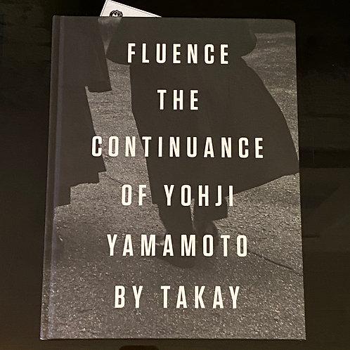 Fluence: The Continuance of Yohji Yamamoto: Photographs by Takay