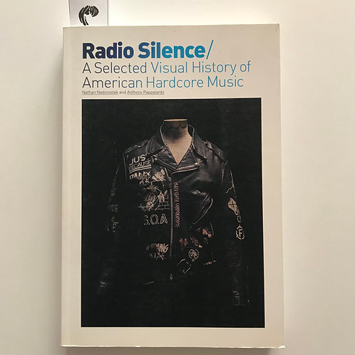 Radio Silence: A Selected Visual History of American Hardcore Music (Used)