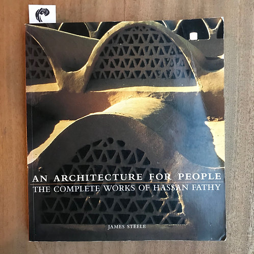 Architecture for People: The Complete Works of Hassan Fathy (Used - Good Cond)