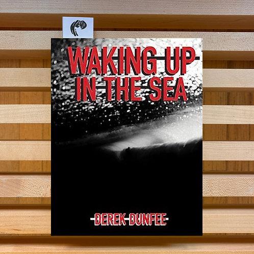 Waking Up in the Sea, Derek Dunfee