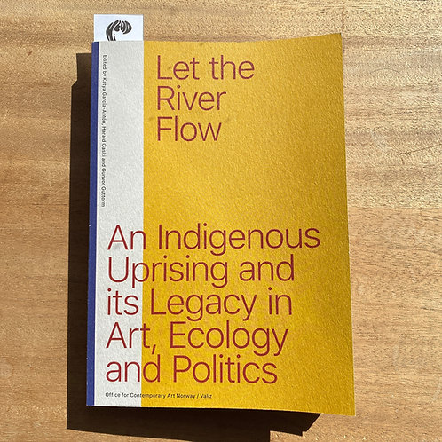 Let the River Flow: An Eco-Indigenous Uprising