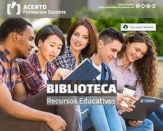 BIBLIOTECA Recursos Educativos · ACENTO Formación Docente