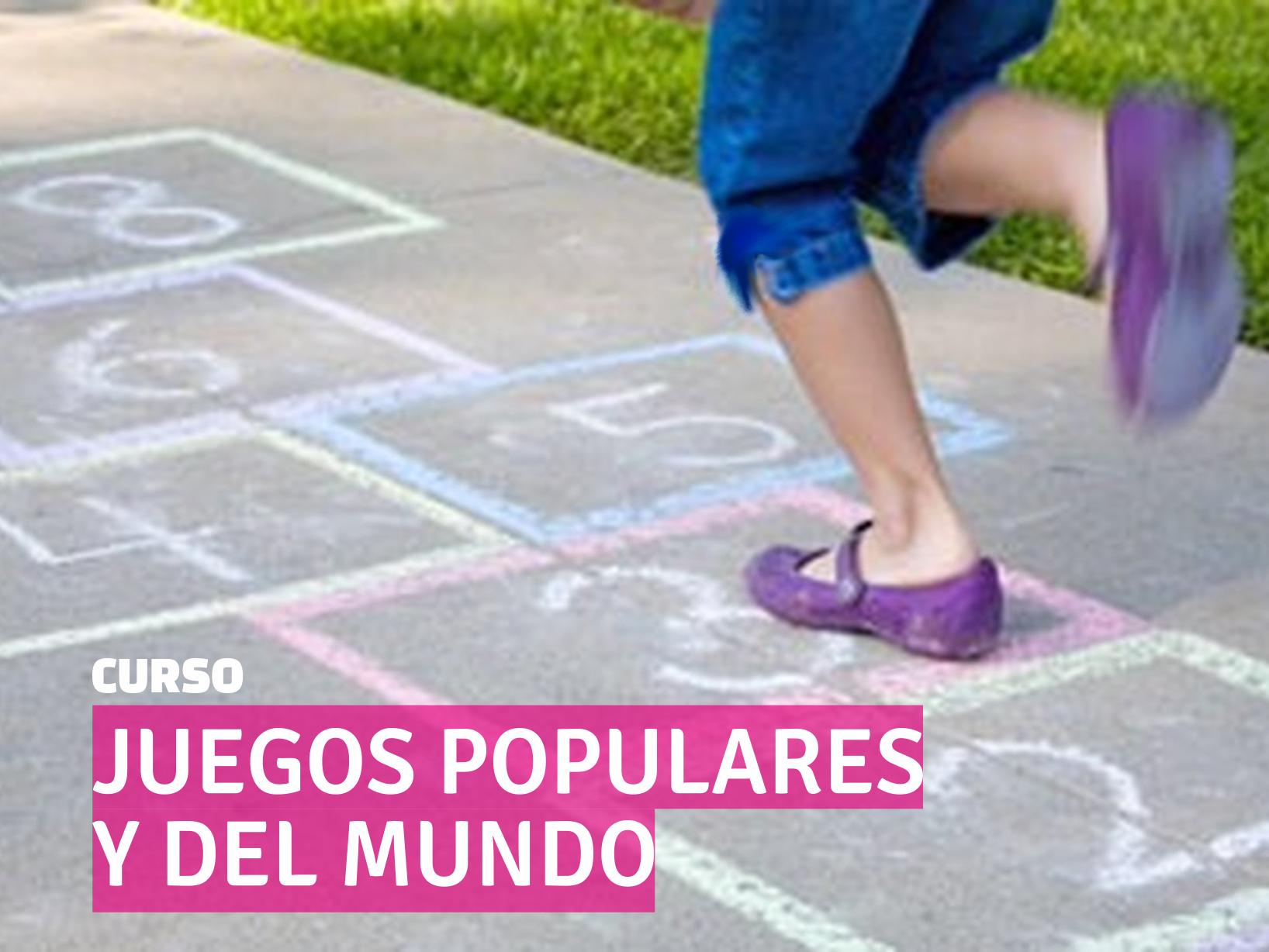 Curso JUEGOS POPULARES Y DEL MUNDO