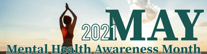 2021 May - Mental Health Awareness Month