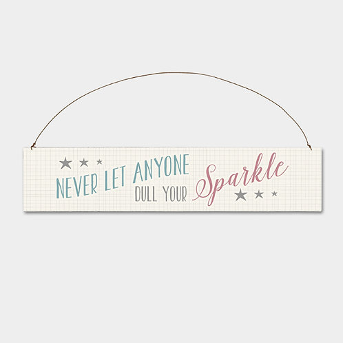 East of India Never let anyone dull your sparkle Wooden Sign