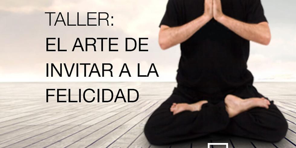 El arte de invitar a la felicidad (taller meditación)
